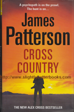 Patterson, James. 'Cross Country', published in 2008 in Great Britain by Century in hardback with dustjacket, 425pp, ISBN 9781846052569. Condition: 1st Edition, very good++ condition with very good dustjacket (not price-clipped). Price: £7.99, not including post and packing, which is Amazon's standard charge (currently £2.80 for UK buyers, more for overseas customers)
