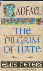 "Peters, Ellis. ""The Pilgrim of Hate"", published in 1997 in Great Britain in paperback, 271pp, ISBN 0751511102. Condition: good, but worn condition - it has been well used, which has left it with rubbing to the cover edges and faint creasing to the corners on the front and back covers. Also, the cover is ripped for 2cm at the bottom of the spine on the hinge with the back cover. Price: £1.00, not including post and packing, which is Amazon UK's standard charge (currently £2.80 for UK buyers, more for overseas customers)"