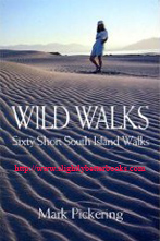 Pickering, Mark. 'Wild Walks: Sixty Short South Island Walks', published in 2001 (reprint) in New Zealand by Shoal Bay Press, in paperback, 164pp, ISBN 0908704267. Very good clean and tidy condition, well looked-after. Has gift message to the previous owner just inside the front cover. Price GBP4.75, not including post and packing, which is Amazon UK's standard charge, currently £2.80 for UK buyers, more for overseas customers)