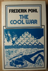 Pohl, Frederik. 'The Cool War', published in 1982 by The Science Fiction Book Club, Volume 3, Issue 9, hbk with dustjacket. Has some slight tanning to internal pages (browning effect from ageing), overall a nice copy. Price: £3.99, not including p&p, which is Amazon's standard charge (currently £2.75 for UK buyers and more for overseas customers)