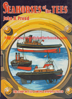 Proud, John H. 'Seahorses of the Tees. The Story of Tees Towing Company Limited', published in 1985 in Great Britain by the Tees Towing Company Limited in hardback, 189pp, ISBN 0951023209. Condition: Very good. Price: £38.00, not including post and packing, which is Amazon UK's standard charge (currently £2.80 for UK buyers, more for overseas customers)