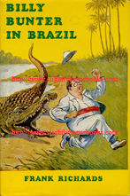 Richards, Frank. 'Billy Bunter in Brazil', published in 1992 in Great Britain by Hawk Books, in hardback with dustjacket, ISBN 0948248734. Sorry, sold out, but click image to access prebuilt search for this book on Amazon UK