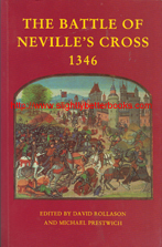 Rollason, David; Prestwich, Michael. 'The Battle of Neville's Cross 1346', published in 1998 in Great Britain in paperback, 163pp, ISBN 1900289202. Condition: Very good condition, clean & tidy copy, well looked-after, with slight wear to the corner edges. Price: £17.20, not including post and packing, which is Amazon's standard charge (currently £2.80 for UK buyers, more for overseas customers)