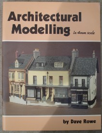 Rowe, Dave. 'Architectural Modelling in 4mm Scale', published by Wild Swan Publications in 1983, paperback, 72pp, ISBN 0906867126