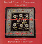Schoeser, Mary. 'English Church Embroidery 1833-1953', published in 1998, 2nd edition by Watts & Co in Great Britain, in paperback, full colour, 180pp, ISBN 0953326500. Condition: Very good, clean and tidy copy, well looked-after. Price: £30.00, not including Amazon's postage and packing charge (currently £2.80 for UK buyers, more for overseas customers)