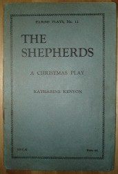 Kenyon, Katharine. The Shepherds: A Christmas Play. Published in 1928, new edition by S.P.C.K (Society for the Promotion of Christian Knowledge). This is No. 12 of the Parish Plays Series. 14 pages, 7 roles. Staple binding, 18cm (h)*12cm (w). Paperback. Price £1.75, not including p&p, which is Amazon's standard charge (currently £2.75 for UK buyers, more for overseas customers)