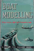 Smeed, Vic. 'Boat Modelling', published in 1957 as a reprint of the 1956 original by Model & Allied Publications, 92pp. Sorry, sold out, but click image to access a prebuilt search for this book on Amazon UK
