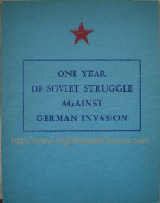 Embassy of the Union of Soviet Socialist Republics, Washington, D. C. 'One Year of Soviet Struggle Against German Invasion. June 22, 1941-June 22,1942', published in 1942 by the Soviet Embassy in Washington (?), paperback, 75pp, exceptionally rare, highly collectable. Illustrated. Condition: Very good condition, clean & tidy. Price: £50.00, not including p&p, which is Amazon's standard charge (currently £2.75 for UK buyers, more for overseas customers)