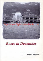 Stanford, David J. 'Roses in December', published in 2006 in Great Britain by stanfordprojects.co.uk in paperback (A4 size), 201pp, ISBN 9781847539663. Sorry, sold out, but click image to access a prebuilt search for this title on Amazon UK