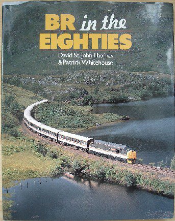 St. John Thomas, David; and Whitehouse, Patrck. 'BR in the Eighties', published by Guild Publishing, 192pp, hardback with dustjacket. Sorry, sold out, but click image to access a prebuilt search for this title on Amazon UK