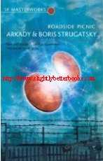 Strugatsky, Boris & Arkady. 'Roadside Picnic', published in 2007 by Gollancz (Orion), pbk, 152pp, ISBN 9780575079786. Very good condition, read once. Price: £2.50, not including p&p, which is Amazon's standard price (currently £2.75 for UK buyers, more for overseas buyers)