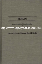 Sutterlin, James S. 'Berlin: From Symbol of Confrontation to Keystone of Stability' published in 1989 in the United States in hardback, 233pp, ISBN 0275932591. Condition: Signed Copy. Very good, clean and tidy book. Price: £40.00, not including post and packing, which is Amazon's standard charge (currently £2.80 for UK buyers, more for overseas customers)