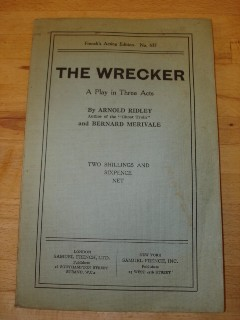 Ridley, Arnold; and Merivale, Bernard. 'The Wrecker: A Play in Three Acts' published as French's Acting Edition No. 635 by Samuel French in 1930, 84 pages. Sorry, sold out but click image to access prebuilt search on Amazon UK for this title