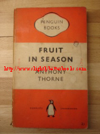 Thorne, Anthony. 'Fruit In Season', published by Penguin, 1951, 224 pages. Sorry, sold out, but click image to access prebuilt search for this title on Amazon