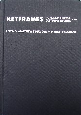 Tinkcom, Matthew; and Villarejo, Amy. 'Keyframes: Popular Cinema and Cultural Studies' published in 2001 in Great Britain by Routledge in hardback, 398pp, ISBN 0415202817. Condition: Very good, clean & tidy copy. Price:£15.99, not including p&p, which is Amazon's standard charge (currently £2.75 for UK buyers, more for overseas customers)