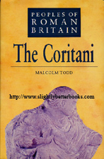 Todd, Malcolm. 'The Coritani', published in 1973 in Great Britain by Alan Sutton Publishing in hardback with dustjacket, 164pp, ISBN 0862998786. Condition: very good, clean & tidy copy, well looked-after. Price: £3.12, not including post and packing, which is Amazon's standard charge (currently £2.75 for UK buyers, more for overseas customers)