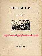 Treacy, Eric. 'Steam Up!' published in 1949 in Great Britain in hardback with dustjacket, 80 pages, profusely illustrated with photographs. Sorry, sold out, but click image to access a prebuilt search for this title on Amazon UK