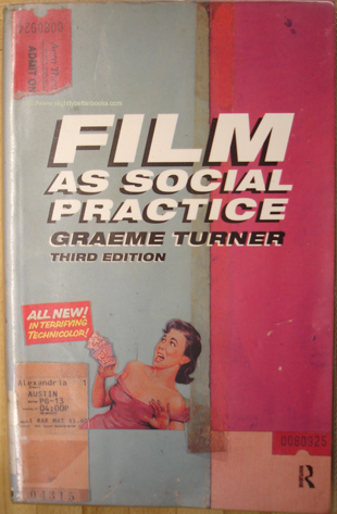 Turner, Graeme. 'Film as Social Practice: Third Edition', published in 1999 by Routledge, paperback, 222pp, ISBN 0415215951.  Sorry, sold out, but click image to access prebuilt search for this title on Amazon
