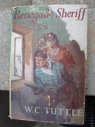 W.C.Tuttle. Renegade Sheriff, Collins Wild West Club, 1957, hardcover with dustjacket.  Price £20.00 (not incl. p&p)