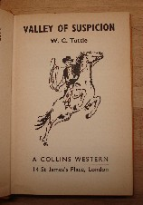 Tuttle, W.C. Valley of Suspicion, Collins Western, 1964, 160 pages. Orangey-yellow cloth hardcover (no dustjacket), 1st Edition. Sorry, sold out, but click image to access prebuilt search for this title on Amazon UK