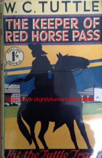 Tuttle, W. C. 'The Keeper of Red Horse Pass', published in Great Britain in November 1932 in hardback with dustjacket, 252pp, no ISBN. Sorry, sold out, but click image to access a prebuilt search for this title on Amazon UK