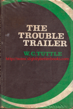 Tuttle, W. C. 'The Trouble Trailer', published in November 1971 in Great Britain by Collins in hardback, 160pp, ISBN 0002477971. Condition: acceptable or fair ex-library copy with mild tanning, library stamps, wear to the dustjacket cover and tanning or foxing to internal pages. Price: £9.99, not including post and packing, which is Amazon UK's standard charge (currently £2.80 for UK buyers, more for overseas customers)