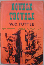Tuttle, W. C. 'Double Trouble', published in 1974 (reprint of 1964 edition) by Collins in hardback with dustjacket, 160pp, ISBN 0002471531. Sorry, sold out, but click image to access prebuilt search for this title on Amazon