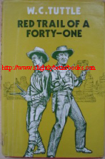 Tuttle, W. C. 'Red Trail of a Forty-One', published in 1978 by Robert Hale, London, in hardback, with dustjacket, 160pp, ISBN 0709166702. Sorry, sold out, but click image to access prebuilt search for this title on Amazon