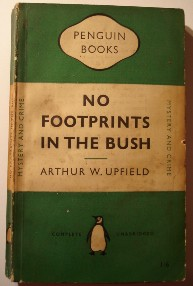 Upfield, Arthur. 'No footprints in the bush', published in 1949 by Penguin. Sorry, out of stock, but click image to access prebuilt Amazon search for this title!