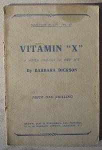 "Dickson, Barbara. 'Vitamin ""X"": A Scots Comedy In One Act', undated paperback, 24 pages. Good condition, although vintage (slight grubbiness to cover), but wholly intact & readable. No. 47 of the Scottish Plays series published by Brown, Son & Ferguson Ltd. Glasgow. Price: £2.99 (not including postage, which for UK buyers is £0.75 first class. Other postage rates available-click image to view Amazon listing and other postage rates)"