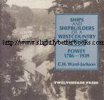 Ward-Jackson, C. H. 'Ships and Shipbuilders of a Westcountry Seaport. Fowey 1786-1939', first published in 1986 in Great Britain by Twelveheads Press, in paperback, 124pp, ISBN 0906294118. Sorry, out of stock, but click image to access prebuilt search for this title on Amazon UK