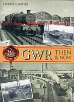 "Waters, Laurence. ""GWR: Then & Now"", published in 1994 in Great Britain in hardback with dustjacket, 256pp, ISBN 0711022674. Condition: Very good, with some wrinkling to the dustjacket edges and a small rip to the dj at the top of the spine and a scuff at the bottom of the spine. Price: £5.20, not including post and packing, which is Amazon UK's standard charge (currently £2.80 for UK buyers, more for overseas customers)"
