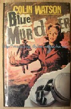 Watson, Colin. 'Blue Murder', published by Eyre Methuen in 1979, hardcover with unclipped dustjacket, ISBN 0413461300, 160 pages. 1st Edition. Sorry, out of stock, but click image to access prebuilt search for this title on Amazon