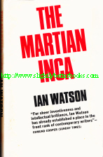 Watson, Ian. 'The Martian Inca', published in 1977 by the Readers Union, hbk, 208pp, with dustjacket. Has some mild tanning to internal pages. DJ has some tanning marks to it. Price:£2.25, not including p&p, which is Amazon's standard charge (currently £2.75 for UK buyers, more for overseas customers)