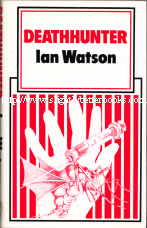 Watson, Ian. 'Deathhunter', published in 1982 by SFBC, hardback. Condition:Very good dustjacket; overall a nice,clean, well looked-after copy. Internal pages have some light tanning (browning effect from ageing). Price:£4.95, not including p&p, which is Amazon's standard charge (currently £2.75 for UK buyers, more for overseas customers)