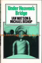 Watson, Ian. 'Under Heaven's Bridge', published by Readers Union in 1981, hbk, 160pp, well looked-after, clean copy with very good dustjacket. Price:£6.25, not including p&p, which is Amazon's standard charge (currently £2.75 for UK buyers, more for overseas customers)