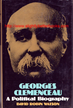 Watson, David Robin. 'Georges Clemenceau. A Political Biography' published in 1974 in Great Britain by Eyre Methuen in hardback, 463pp, ISBN 0413264106. Condition: Rare. Good condition, with good condition dustjacket (which has the price crossed out on the front flap. It also has the name of a previous owner and year (1979) on the top right hand corner of the first (blank) page. There is some very faint creasing or wrinkling to the dustjacket edges in a couple of places. Pages 1-7 have a tiny rip on the top edge. Price: (due to rarity): £150.00, not including post and packing, which is Amazon's standard charge (£2.80 for UK buyers, more for overseas customers)