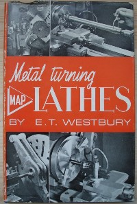 Westbury, Edgar T. 'Metal Turning Lathes: Their Design, Application and Operation', published by Model Aeronautical Press, hardcover with dustjacket, 1967, 156pp. Sorry, sold out but click image to access prebuilt search for this book on Amazon