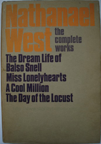 West, Nathanael. 'The Complete Works of Nathanael West', published in 1968 by Secker & Warbury in hardback, with dustjacket, 421pp, no ISBN. Condition: Very good, nice, clean copy. Sold by library (donated copy), so has sold stamp just inside cover. Price: £15.00, not including p&p, which is Amazon's standard charge (currently £2.75 for UK buyers, more for overseas customers)