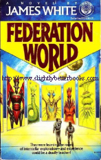 White, James. 'Federation World', published in 1988 in the United States by Del Rey in paperback, 283pp, ISBN 0345352637