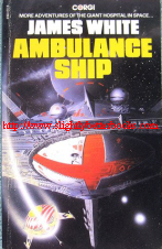 White, James. 'Ambulance Ship', published in 1980 in Great Britain in paperback, 224pp, ISBN 0552115118