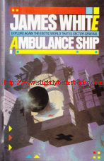 White, James. 'Ambulance Ship', published in 1987 in Great Britain in hardback, 192pp, ISBN 0356140032