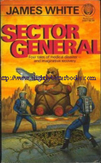 White, James. 'Sector General' published in 1987 in the United States by Ballantine Books, in paperback, ISBN 0345346270. Sorry, out of stock, but click image to access prebuilt search for this title on Amazon UK