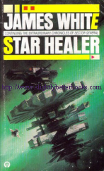 White, James. 'Star Healer', published in 1987 in Great Britain by Orbit Futura, in paperback, 220pp, ISBN 0708881874