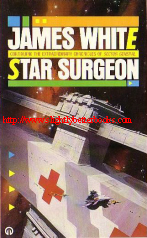 White, James. 'Star Surgeon', published in 1986 in Great Britain by Orbit Futura, in paperback, 160pp, ISBN 0708881882. Sorry, sold out, but click image to access prebuilt search for this title on Amazon UK