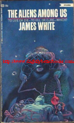 White, James. 'The Aliens Among Us' published in 1981 in Great Britain by Ballantine Books in paperback, 224pp, ISBN 0345291719. Sorry, sold out, but click image to access prebuilt search for this title on Amazon UK