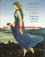 Wilton, Andrew; Upstone Robert (eds.). 'The Age of Rossetti, Burne-Jones & Watts: Symbolism in Britain 1860-1910', published in 1997 in Great Britain by Tate Gallery Publishing, in hardback, 304pp. Condition: Very good condition with a stamp on the title page. Price: £19.95, not including post and packing, which is Amazon UK's standard charge (currently £2.80 for UK buyers, more for overseas customers)