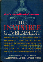 Wise, David; and Ross, Thomas B. 'The Invisible Government', published in 1964 in the United States in hardcover with dustjacket, 376pp, no ISBN. Sorry, sold out, but click image to access prebuilt search for this title
