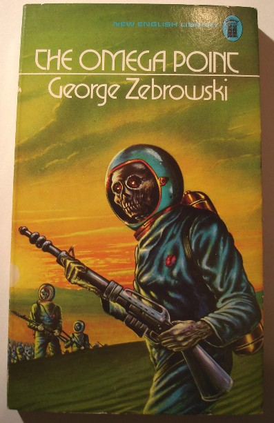 Zebrowski, George. 'The Omega Point', published in July 1974 by New English Library, paperback, 160 pages, ISBN 0450018040. Price: £1.65, not including p&p, which is Amazon's standard charge (currently £2.75 for UK buyers, more for overseas customers)