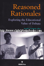 Zompetti, Joseph P. (ed.). 'Reasoned Rationales: Exploring the Educational Value of Debate', published in 2011 in the United States by IDEBATE Press International, 285pp, ISBN 1617700231. Condition: Very good, well looked-after book. Price: £13.99, not including post and packing, which is Amazon UK's standard charge (currently £2.80 for UK buyers, more for overseas customers)